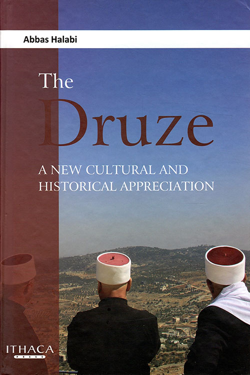 the druze - a new cultural and historical appreciaion