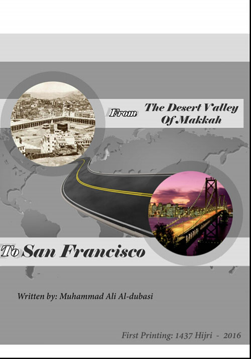From The Desert Valley Of Makkah To San Francisco