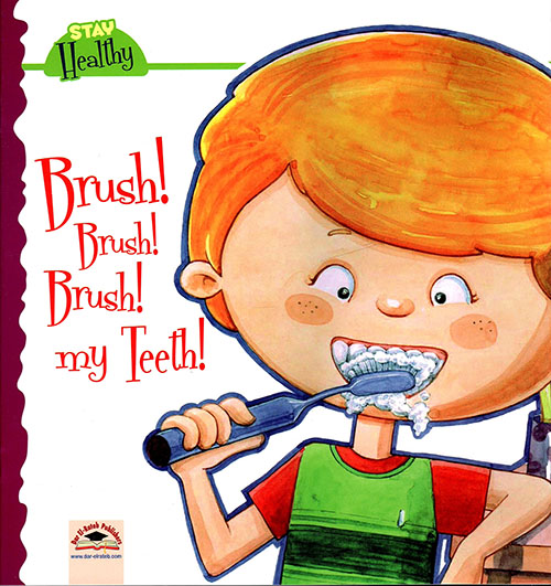 Brush ! Brush ! Brush ! My Teeth