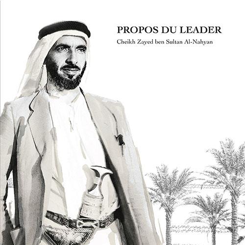 Propos du leader Cheikh Zayed Ben Sultan Al-Nahyan