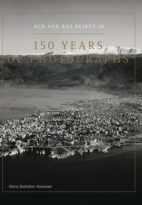 AUB and Ras Beirut in 150 Years of Photographs