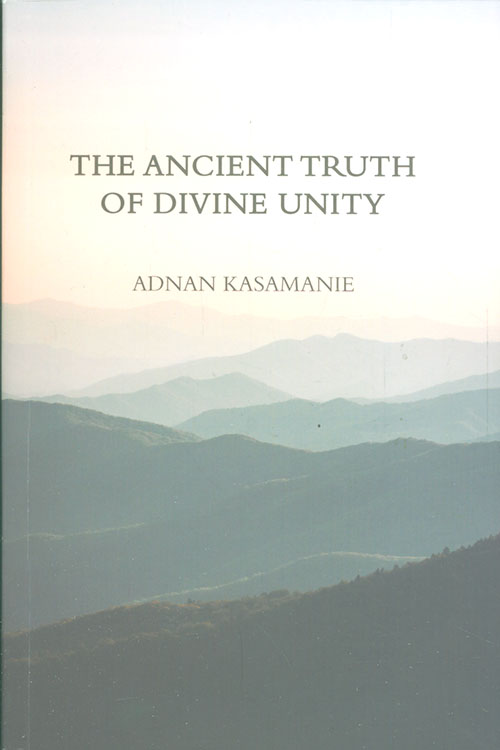 THE ANCIENT TRUTH OF DIVINE UNITY