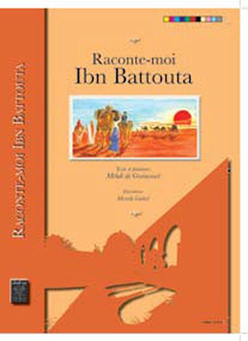 Raconte - moi Ibn Battouta