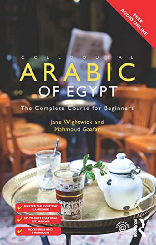 Colloquial Arabic Of Egypt : The Complete Course For Beginners