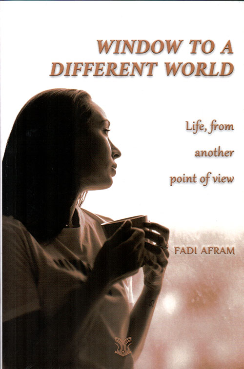 WINDOW TO A DIFFERENT WORLD ; Life, from another point of view