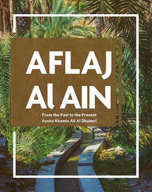 AFLAJ AL AIN ; From the Past to the Present