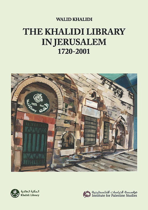The Khalidi Library in Jerusalem 1720-2001