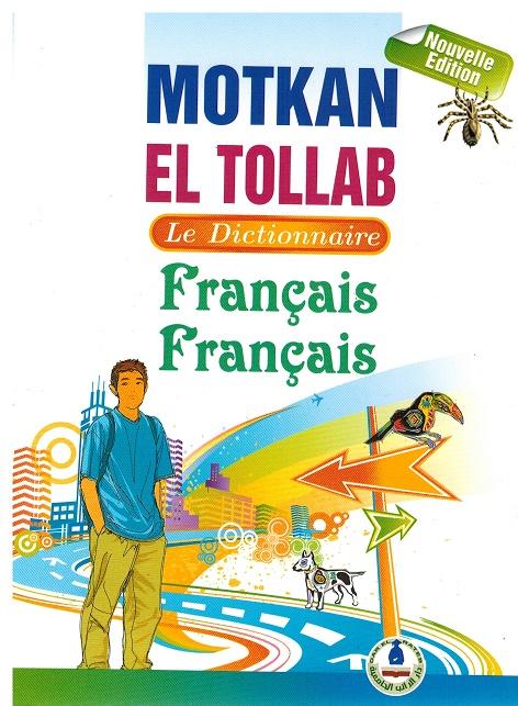 Motkan El Tollab Le Dictionnaire ; Francais - Francais